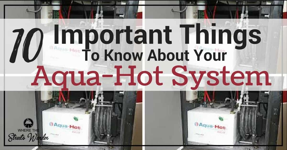 10 Important Things to Know About Your Aqua-Hot System | An Aqua-Hot is a Hydronic Heating System for your RV | www.streetwander.com