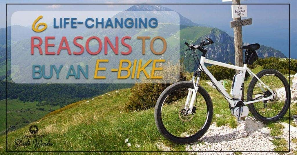 6 Life-Changing Reasons to Buy and E-bike | Ebikes can help you go farther and get you back into riding again. | www.streetswander.com