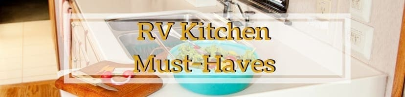 RV Kitchen Must-Haves | These RV Kitchen Must-Haves are items you will need for RV Kitchen. | www.streetswander.com