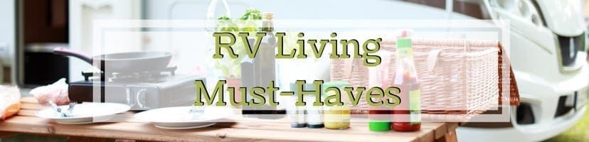 RV Living Must-Haves | These RV Living Must-Haves are items you will need for RV Living. | www.streetswander.com