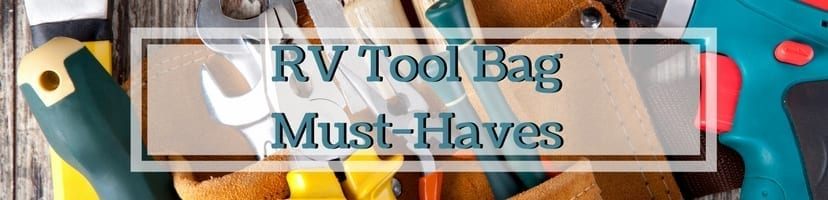 RV Tool Bag Must-Haves | These RV Tool Bag Must-Haves are items you will need in your RV Tool Bag. | www.streetswander.com