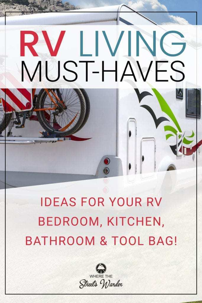 RV Living Must-Haves are items that you need in your RV to make it more like home.  Get useful items for your RV Kitchen, RV Bedroom, RV Bathroom, RV Tool Bag and for your new RV!  #RVCamping #RVLifestyle #RVOrganization