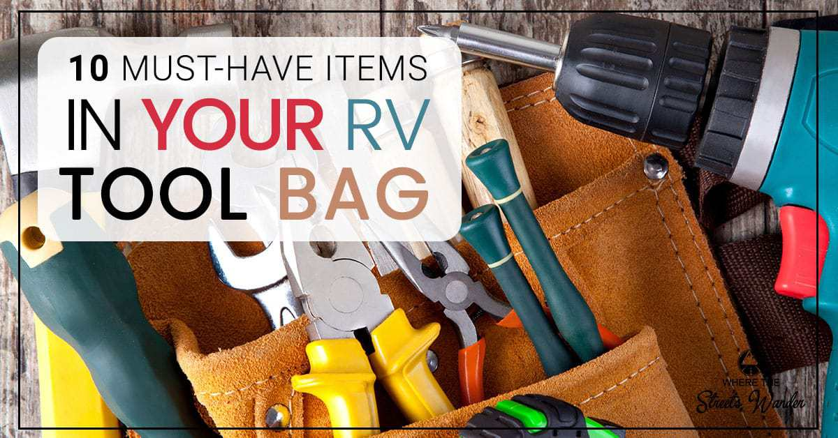 10 Must Have Items for Your RV Tool Bag | These 10 items are the tools every RVer needs in their RV tool bag! | www.streetswander.com
