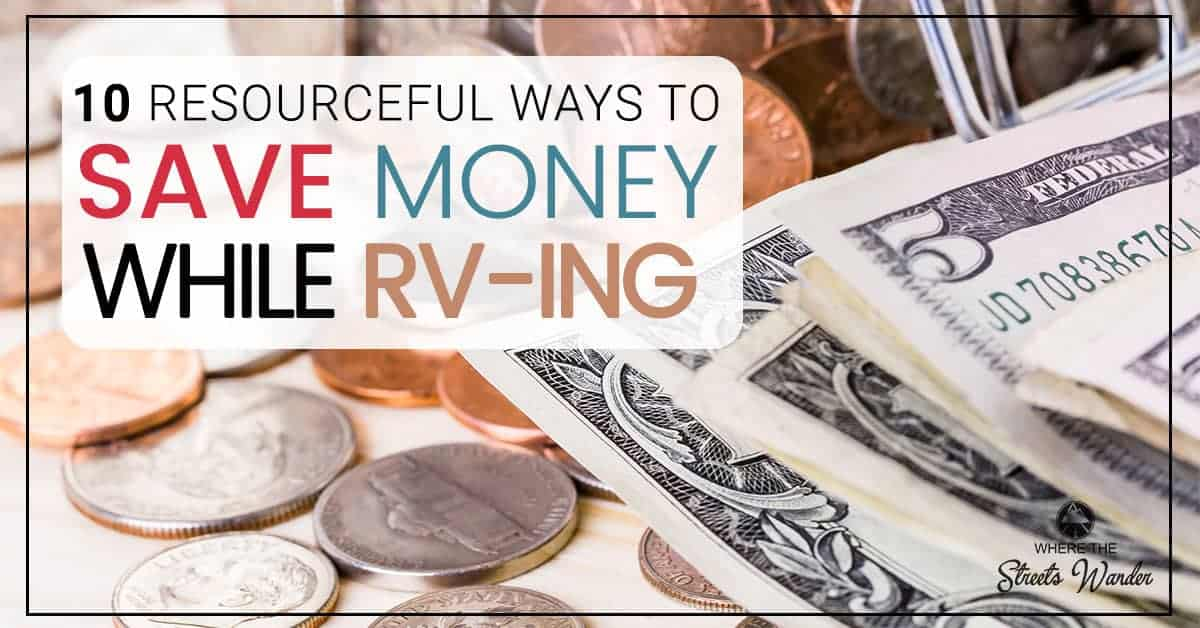 10 Ways to Save Money RVing | Saving money can mean for fun for your RV Lifestyle | www.streetswander.com