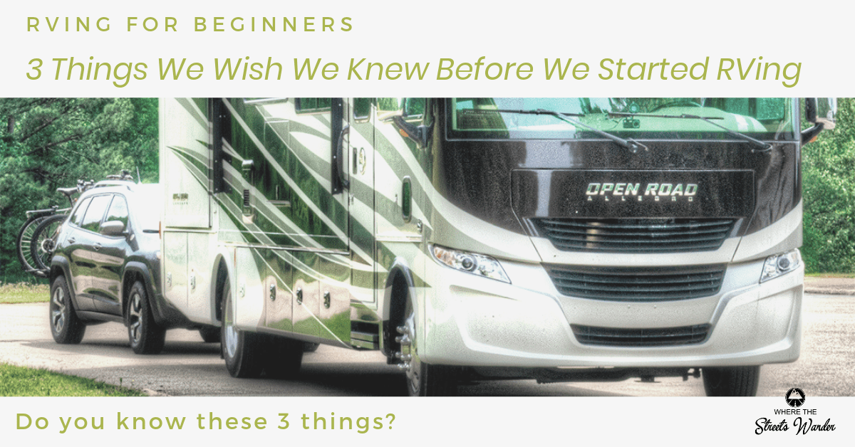 3 Things We Wish We Knew Before We Started RVing