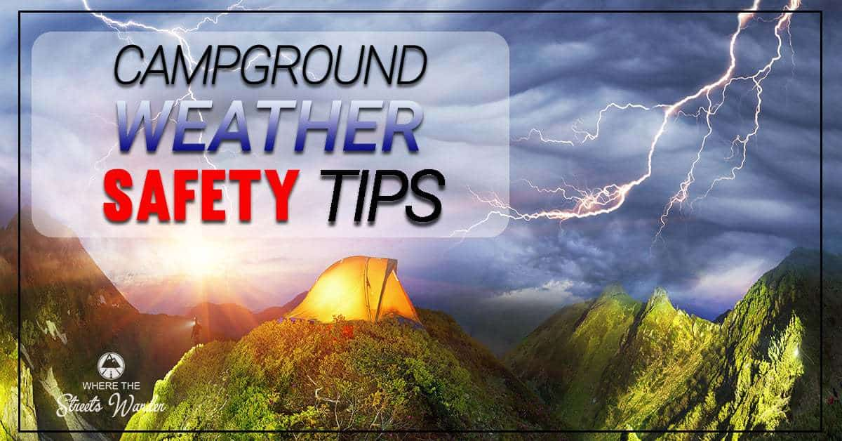 Campground Weather Safety Tips | Keep safe while camping with these campground weather safety tips. | www.streetswander.com