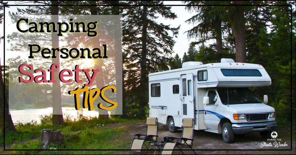 Camping Personal Safety Tips | These personal camping safety tips will help you stay safe. | www.streetswander.com