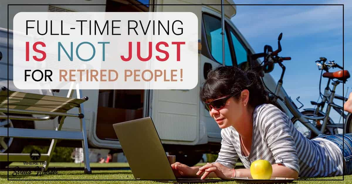 Full-Time Travel Isn't Just for Retired People | People are finding remote work and learning to live on the road seeing this great nation! | www.streetswander.com