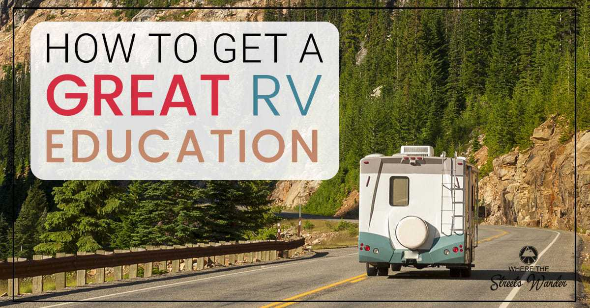 How To Get A Great RV Education | RV Education is an important part of your journey to experience a happy and safe RV Lifestyle. Avoid pitfalls by getting an RV education.  | www.streetswander.com