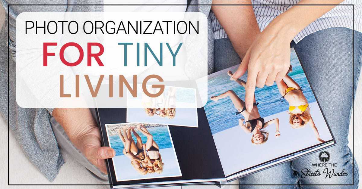 Photo Organization for Tiny Living | Tiny Living requires rethinking how you store your photos and still enjoy them. | www.streetswander.com