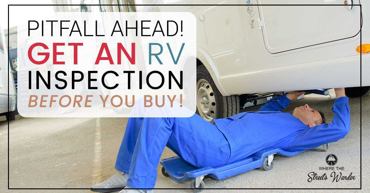 Pitfall ahead!  Get an RV Inspection before you buy!