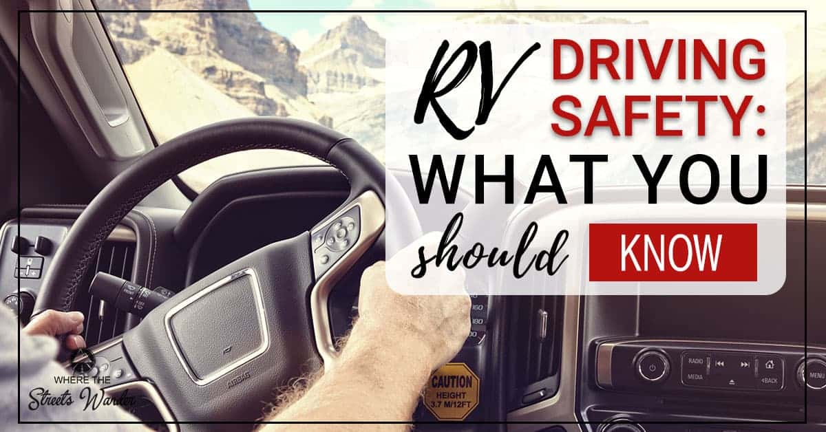 RV Driving Safety: What You Should Know | These RV driving safety tips will keep you traveling in your RV safely. | www.streetswander.com
