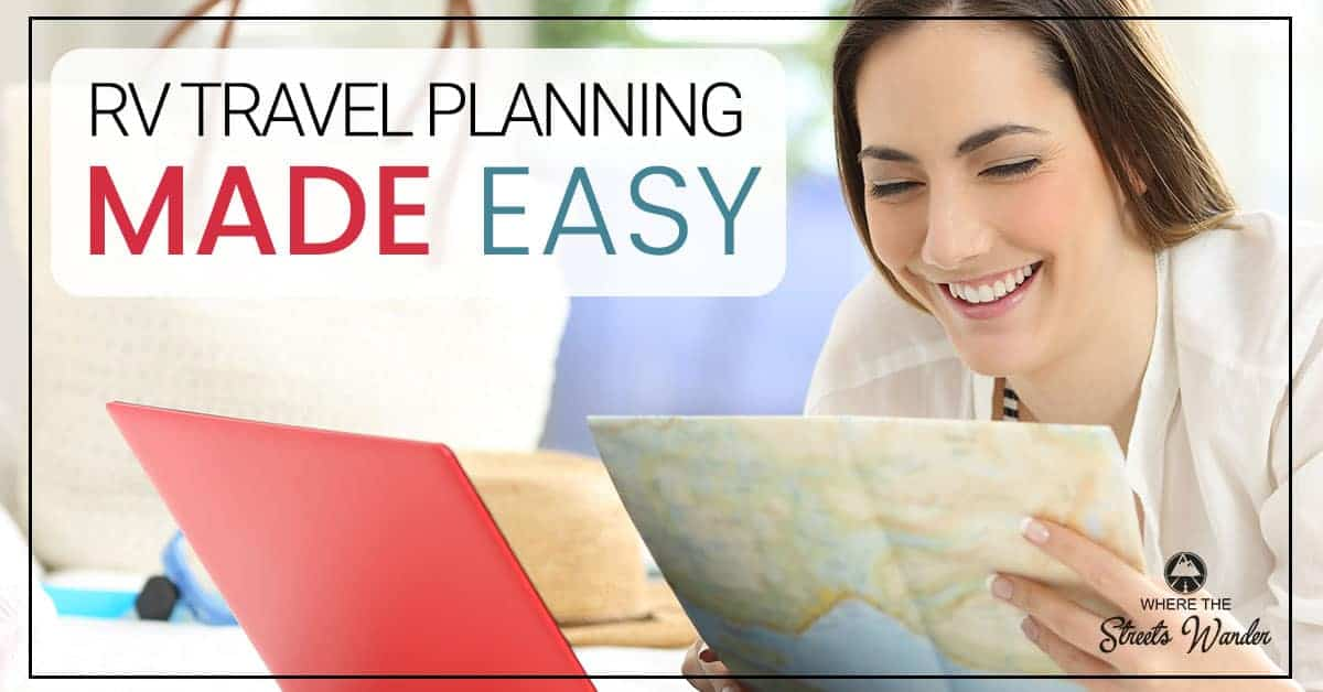 RV Travel Planning Made Easy | Ideas & tips for easy RV Travel planning. | www.streetswander.com