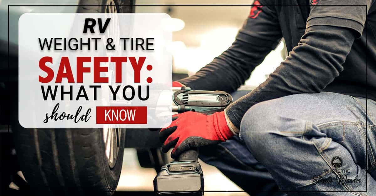 RV Weight & Tire Safety: What You Should Know | RV weight and tire safety are important components of your personal RV safety plan. | www.streetswander.com