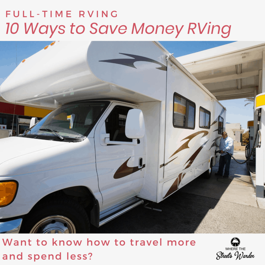10 Ways to Save Money Rving | Use these handy tips to keep more money in your pocket while you travel in your RV.  | www.streetswander.com