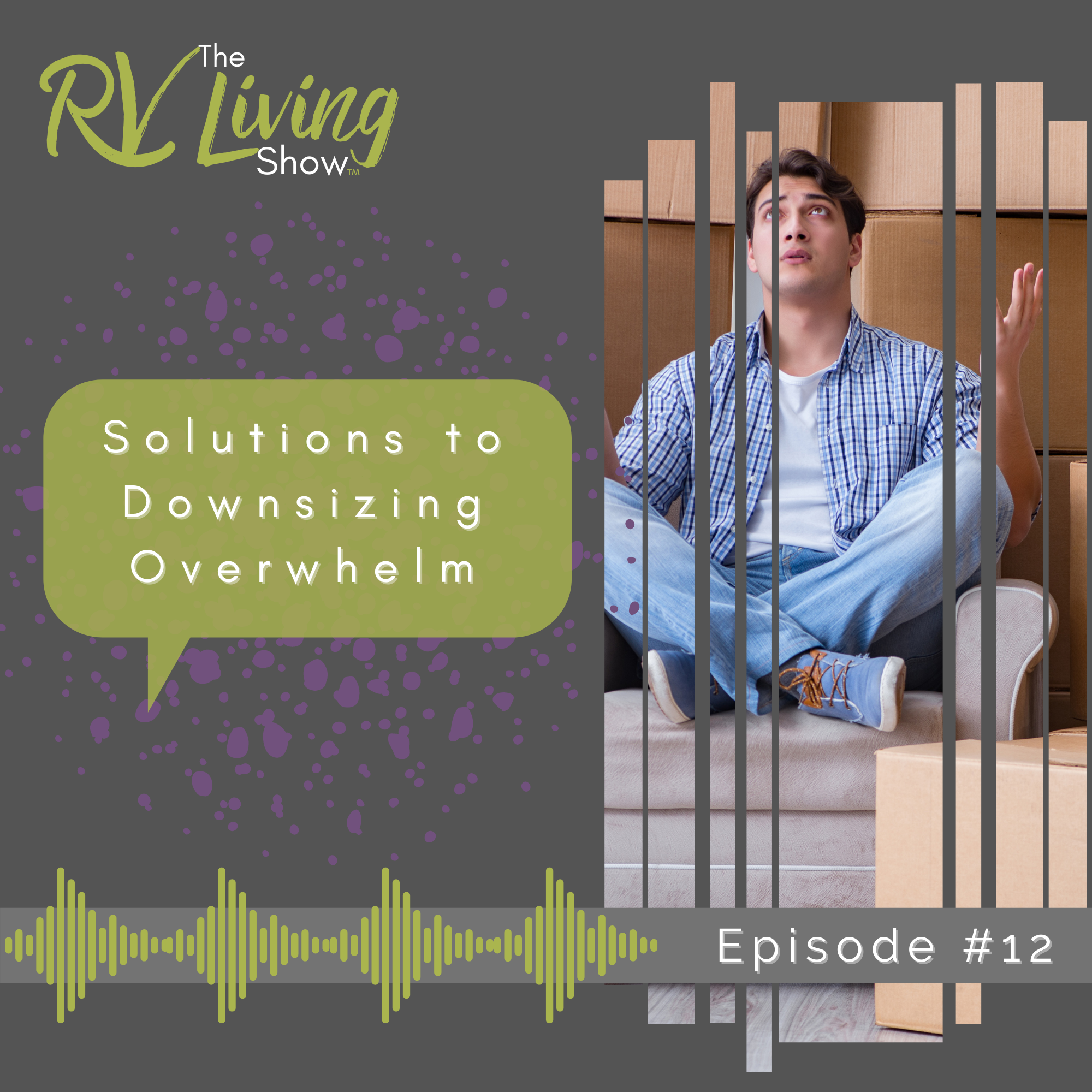 Solutions to Downsizing Overwhelm Episode 11