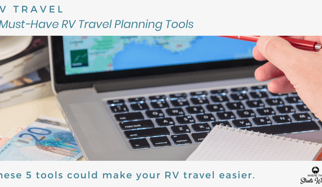 5 Must-Have RV Travel Planning Tools